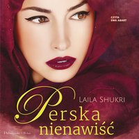 Perska nienawiść - Laila Shukri - audiobook