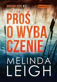 Proś o wybaczenie - Melinda Leigh - ebook