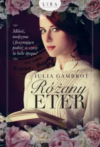 Różany eter - Julia Gambrot - ebook