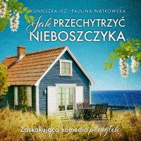 Jak przechytrzyć nieboszczyka - Agnieszka Jeż - audiobook