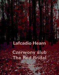 Czerwony ślub. The Red Bridal