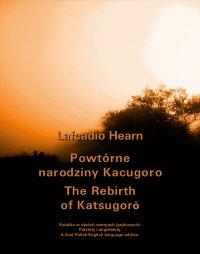 Powtórne narodziny Kacugoro. The Rebirth of Katsugorō