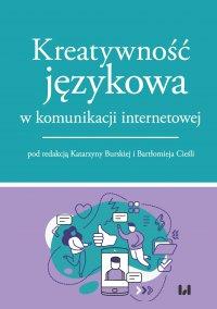 Kreatywność językowa w komunikacji internetowej - Katarzyna Burska - ebook