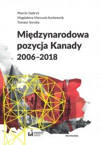 Międzynarodowa pozycja Kanady (2006–2018) - Marcin Gabryś - ebook