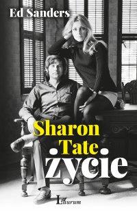 Sharon Tate. Życie - Ed Sanders - ebook