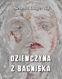 Dziewczyna z bagniska - Selma Lagerlöf - ebook