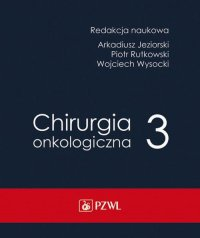 Chirurgia onkologiczna Tom 3 - Arkadiusz Jeziorski - ebook