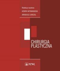 Chirurgia plastyczna - Henryk Witmanowski - ebook