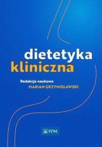 Dietetyka kliniczna - Marian Grzymisławski - ebook