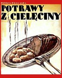 Potrawy z cielęciny - Elżbieta Kiewnarska - ebook