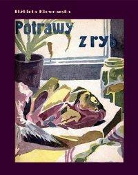 Potrawy z ryb - Elżbieta Kiewnarska - ebook
