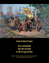 Krzysztof Kolumb. Mercedes of Castile: or, The Voyage to Cathay
