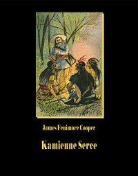 Kamienne Serce - James Fenimore Cooper - ebook
