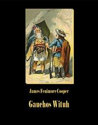 Gauchos Wituh - James Fenimore Cooper - ebook