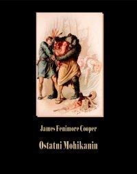 Ostatni Mohikanin - James Fenimore Cooper - ebook
