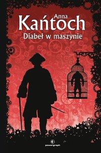 Diabeł w maszynie - Anna Kańtoch - ebook