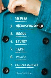 Siedem niedoskonałych reguł Elviry Carr - Frances Maynard - ebook