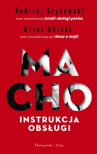 Macho. Instrukcja obsługi - Artur Górski - ebook