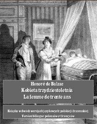 Kobieta trzydziestoletnia. La femme de trente ans - Honoré de Balzac - ebook