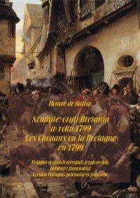 Szuanie, czyli Bretania w roku 1799. Les Chouans ou la Bretagne en 1799