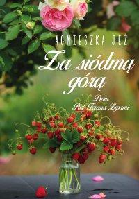 Za siódmą górą - Agnieszka Jeż - ebook