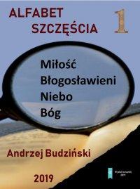 Alfabet szczęścia - Andrzej Budziński - ebook