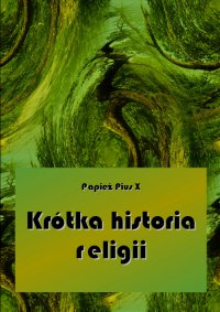 Krótka historia religii - Papież Pius X - ebook