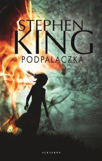Podpalaczka - Stephen King - ebook