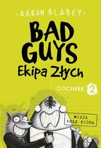 Bad Guys. Ekipa Złych. Odcinek 2 - Aaron Blabey - ebook