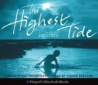 Highest Tide - Jim Lynch - audiobook