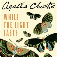 While the Light Lasts - Agatha Christie - audiobook