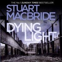 Dying Light (Logan McRae, Book 2) - Stuart MacBride - audiobook