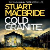 Cold Granite (Logan McRae, Book 1) - Stuart MacBride - audiobook