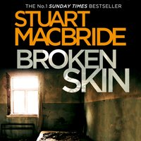 Broken Skin (Logan McRae, Book 3) - Stuart MacBride - audiobook