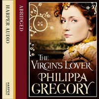Virgin's Lover - Philippa Gregory - audiobook