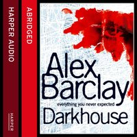 Darkhouse - Alex Barclay - audiobook