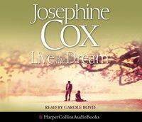 Live the Dream - Josephine Cox - audiobook