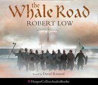 Whale Road (The Oathsworn Series, Book 1) - Robert Low - audiobook