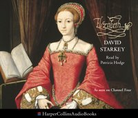 Elizabeth - David Starkey - audiobook