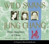 Wild Swans: Three Daughters of China - Jung Chang - audiobook
