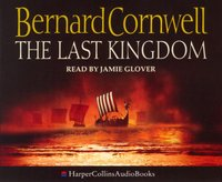 Last Kingdom (The Last Kingdom Series, Book 1) - Bernard Cornwell - audiobook