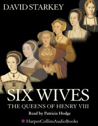 Six Wives - David Starkey - audiobook
