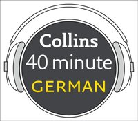 German in 40 Minutes: Learn to speak German in minutes with Collins - Collins Dictionaries - audiobook