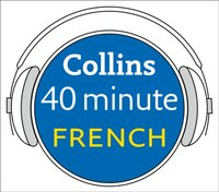 French in 40 Minutes: Learn to speak French in minutes with Collins - Collins Dictionaries - audiobook