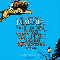 Lion, the Witch and the Wardrobe (The Chronicles of Narnia, Book 2) - C. S. Lewis - audiobook