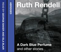 Dark Blue Perfume and Other Stories - Ruth Rendell - audiobook