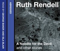 Needle for the Devil and Other Stories - Ruth Rendell - audiobook