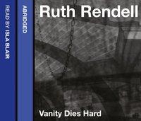 Vanity Dies Hard - Ruth Rendell - audiobook