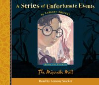 Book the Fourth - The Miserable Mill (A Series of Unfortunate Events, Book 4)