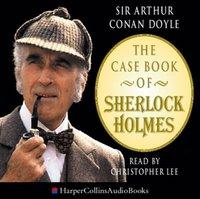 Casebook of Sherlock Holmes - Sir Arthur Conan Doyle - audiobook